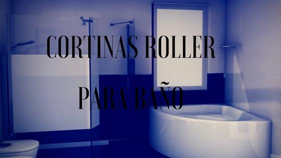 Cortinas roller para baños